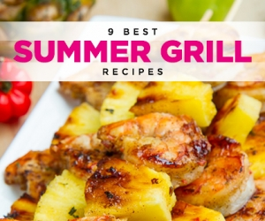 9 Best Summer Grill Recipes