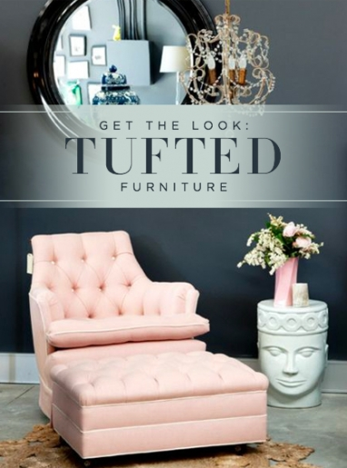 Get the Look: Tufted Furniture