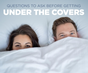 Crucial Questions to Ask Before Sleeping With Him