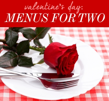 Valentine's Day: Menus for Two