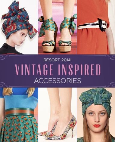 Resort 2014 Trends: Vintage Inspired Accessories