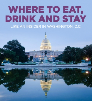 Where to Eat, Drink and Sleep Like an Insider in Washington, D.C.