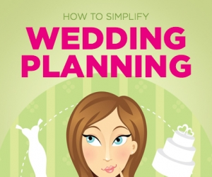 Easy Ways to Simplify Wedding Planning