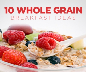 10 New Whole Grain Breakfast Ideas